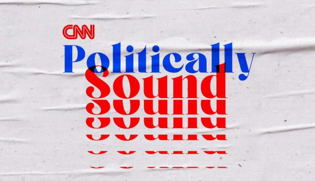 Politically Sound - Podcast on CNN Audio