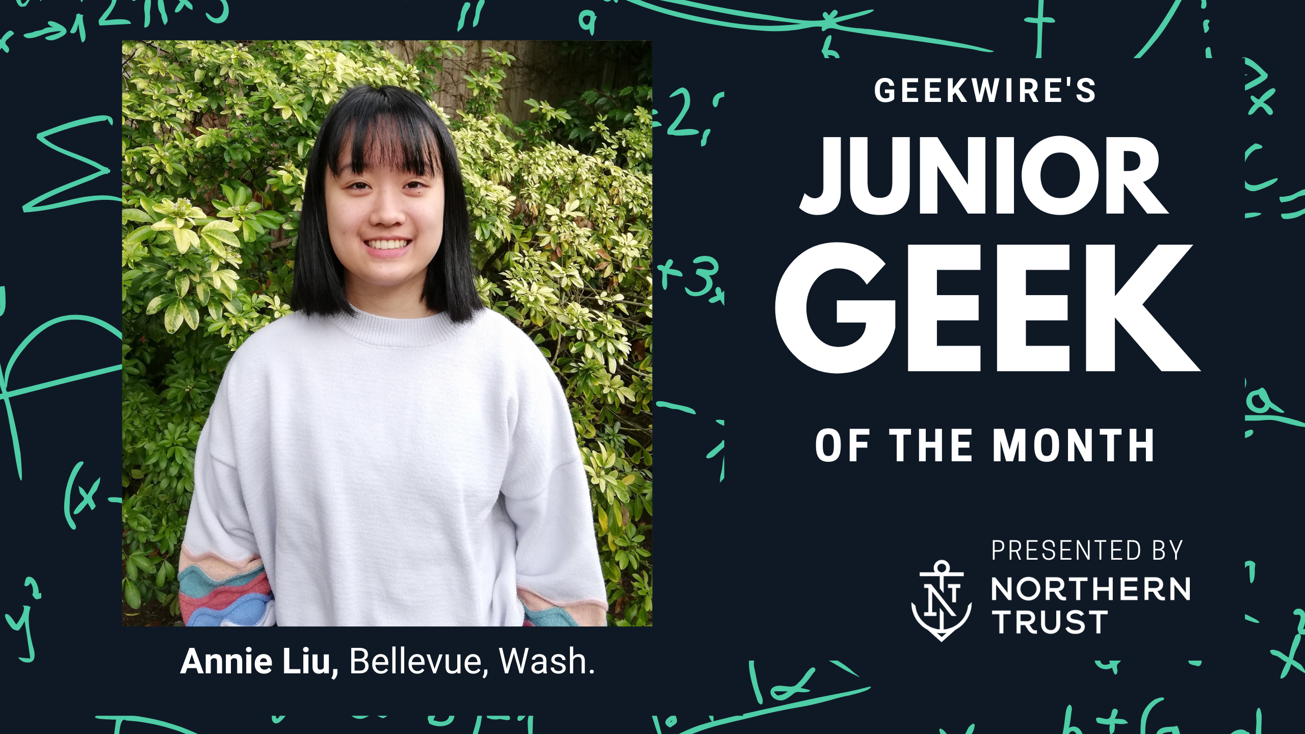 Junior Geek of the Month: Annie Liu's love for code and communication translates to bright tech future